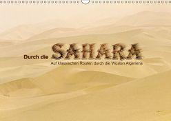 Durch die Sahara – Auf klassischen Routen durch die Wüsten Algeriens (Wandkalender 2019 DIN A3 quer)