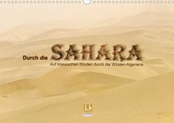 Durch die Sahara – Auf klassischen Routen durch die Wüsten Algeriens (Wandkalender 2020 DIN A3 quer) von DGPh, Stephan,  Gert