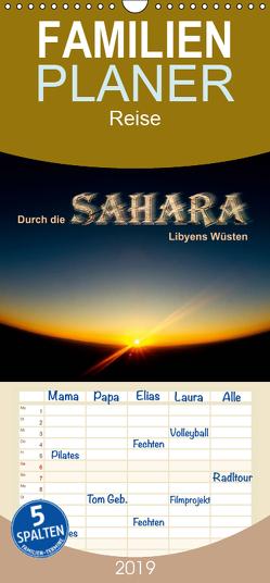 Durch die SAHARA – Libyens Wüsten – Familienplaner hoch (Wandkalender 2019 , 21 cm x 45 cm, hoch) von DGPh, Stephan,  Gert