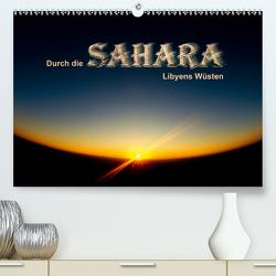 Durch die SAHARA – Libyens Wüsten (Premium, hochwertiger DIN A2 Wandkalender 2020, Kunstdruck in Hochglanz) von DGPh, Stephan,  Gert