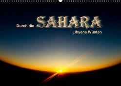 Durch die SAHARA – Libyens Wüsten (Wandkalender 2019 DIN A2 quer) von DGPh, Stephan,  Gert
