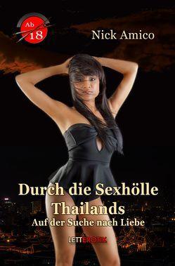 Durch die Sexhölle Thailands von Amico,  Nick