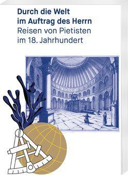 Durch die Welt im Auftrag des Herrn von Schröder-Kahnt,  Anne, Veltmann,  Claus