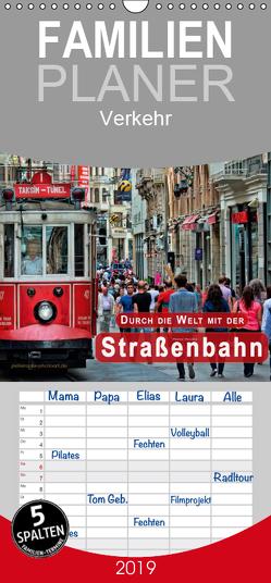 Durch die Welt mit der Straßenbahn – Familienplaner hoch (Wandkalender 2019 , 21 cm x 45 cm, hoch) von Roder,  Peter