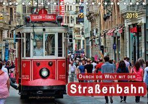 Durch die Welt mit der Straßenbahn (Tischkalender 2018 DIN A5 quer) von Roder,  Peter
