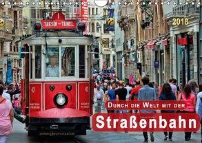 Durch die Welt mit der Straßenbahn (Wandkalender 2018 DIN A4 quer) von Roder,  Peter