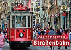 Durch die Welt mit der Straßenbahn (Wandkalender 2019 DIN A2 quer) von Roder,  Peter