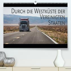 Durch die Westküste der Vereinigten Staaten (Premium, hochwertiger DIN A2 Wandkalender 2021, Kunstdruck in Hochglanz) von Kuhnert,  Christian