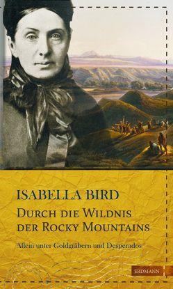Durch die Wildnis der Rocky Mountains von Bird,  Isabella, Gretter,  Susanne, Ruschkowski,  Klaudia