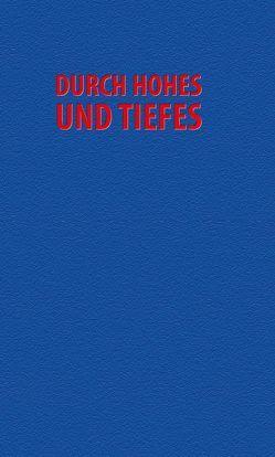Durch Hohes und Tiefes von Eckert,  Eugen, Krämer,  Friedrich, Plisch,  Uwe-Karsten