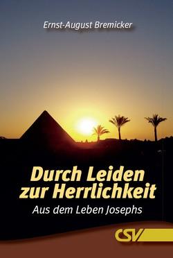 Durch Leiden zur Herrlichkeit von Bremicker,  Ernst-August