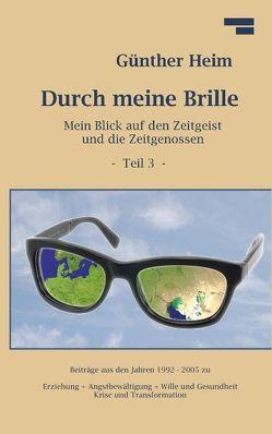 Durch meine Brille Teil3 von Heim,  Günther