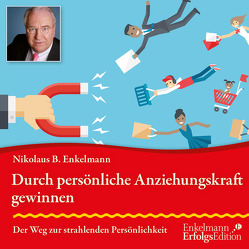 Durch persönliche Anziehungskraft gewinnen von Enkelmann,  Nikolaus B.