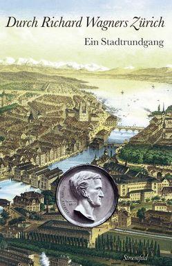 Durch Richard Wagners Zürich von Hangartner,  Bernhard