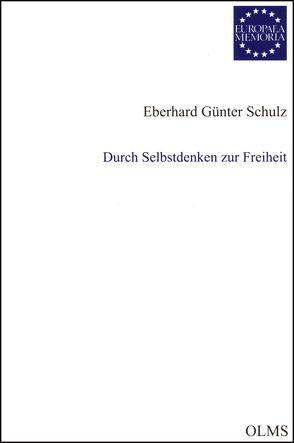 Durch Selbstdenken zur Freiheit von Schulz,  Eberhard Günter