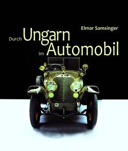 Durch Ungarn mit dem Automobil mit Filius