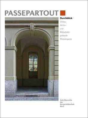 Durchblick von Burgerbibliothek Bern,  (Hrsg.)