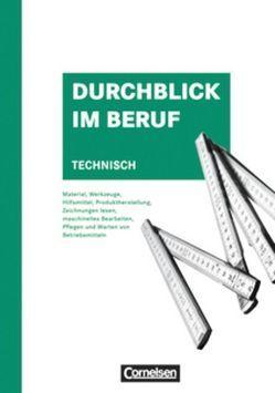 Durchblick im Beruf – Technisch / Schülerbuch von Grimm,  Axel, Hendricks,  Wilfried, Martin,  Michael, Meyser,  Johannes, Reuel,  Günter