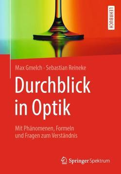 Durchblick in Optik von Gmelch,  Max, Reineke,  Sebastian