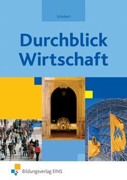 Durchblick Wirtschaft / Durchblick Wirtschaft für das Fach Wirtschaftskunde in Sachsen von Schubert,  Uwe
