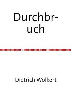 Durchbruch von Wölkert,  Dietrich