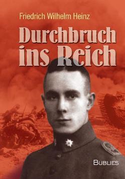 Durchbruch ins Reich von Heinz,  Friedrich Wilhelm