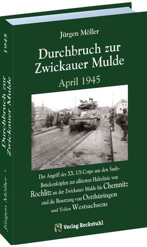 Durchbruch zur ZWICKAUER MULDE April 1945 von Möller,  Jürgen, Rockstuhl,  Harald