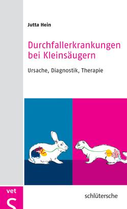 Durchfallerkrankungen bei Kleinsäugern von Hein,  Dr. Jutta