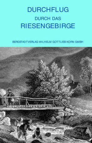 Durchflug durch das Riesengebirge von Richter,  Ludwig, Schmilewski,  Ulrich