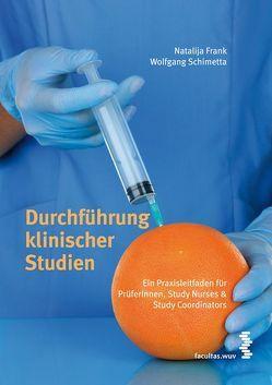 Durchführung klinischer Studien von Frank,  Natalija, Schimetta,  Wolfgang