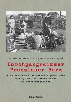 Durchgangszimmer Prenzlauer Berg von Conrad,  Robert, Felsmann,  Barbara, Gröschner,  Anett, Metselaar Berthold,  Barbara