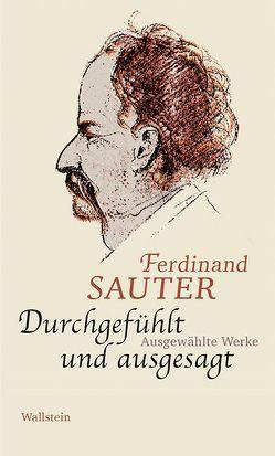 Durchgefühlt und ausgesagt von Laher,  Ludwig, Sauter,  Ferdinand