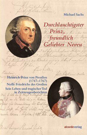 Durchlauchtigster Prinz, freundlich Geliebter Neveu von Sachs,  Michael