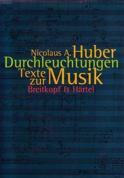 Durchleuchtungen von Häusler,  Josef, Huber,  Nicolaus A