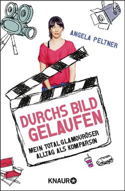 Durchs Bild gelaufen von Peltner,  Angela