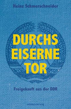 Durchs Eiserne Tor von Schmerschneider,  Heinz