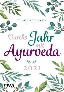 Durchs Jahr mit Ayurveda: Planer 2021 von Hübecker,  Alina