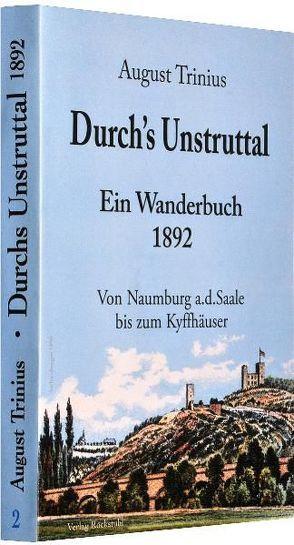Durch's Unstruttal 1892. Ein Unstrut Wanderbuch von Holbein,  Friedrich, Rockstuhl,  Harald, Trinius,  August