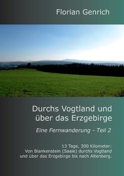 Durchs Vogtland und über das Erzgebirge von Genrich,  Florian