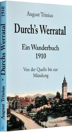 Durch's Werratal 1910 – Ein Wanderbuch von der Quelle bis zur Mündung von Rockstuhl,  Harald, Trinius,  August