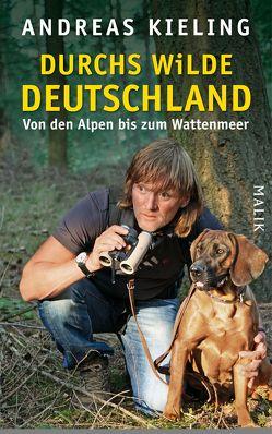 Durchs wilde Deutschland von Kieling,  Andreas, Wünsch,  Sabine