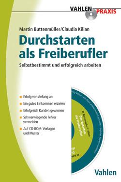 Durchstarten als Freiberufler von Buttenmüller,  Martin, Kilian,  Claudia