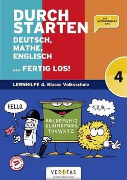 Durchstarten. Deutsch, Mathe, Englisch … fertig los! 4. Klasse Volksschule von Brunner,  Edith, Dax,  Evelyn, Eibl,  Eva, Eibl,  Leopold, Eichberger,  Gabriele, Horvath,  Doris