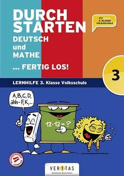 Durchstarten. Deutsch und Mathe… fertig los! 3. Klasse Volksschule von Brunner,  Edith, Dax,  Evelyn, Eibl,  Eva, Eibl,  Leopold, Eichberger,  Gabriele