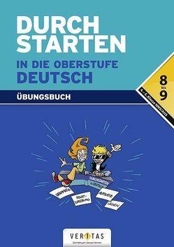 Durchstarten in die Oberstufe Deutsch. Übungsbuch von Ostner,  Liselotte, Radlmair,  Elisabeth, Rathner,  Ingrid, Rupprecht,  Wolfgang, Waser,  Johann