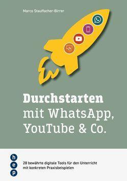 Durchstarten mit Whatsapp, Youtube & Co. von Stauffacher,  Marco