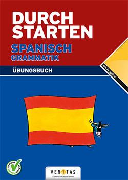 Durchstarten Spanisch Grammatik. Übungsbuch von Bauer,  Reinhard, Veegh,  Monika