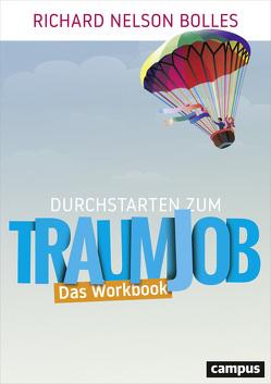 Durchstarten zum Traumjob – Das Workbook von Bolles,  Richard Nelson, Hölsken,  Nicole