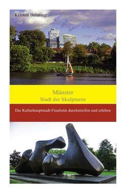 Durchstreifen und erleben / Münster Stadt der Skulpturen von Benning,  Kristen