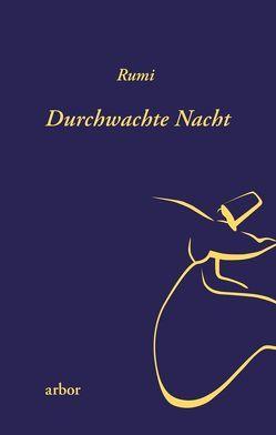 Durchwachte Nacht von Engen,  Christoph, Rumi